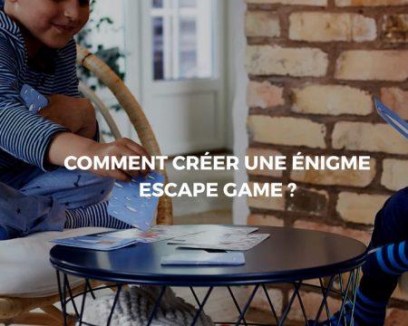 Elaborer énigmes escape game